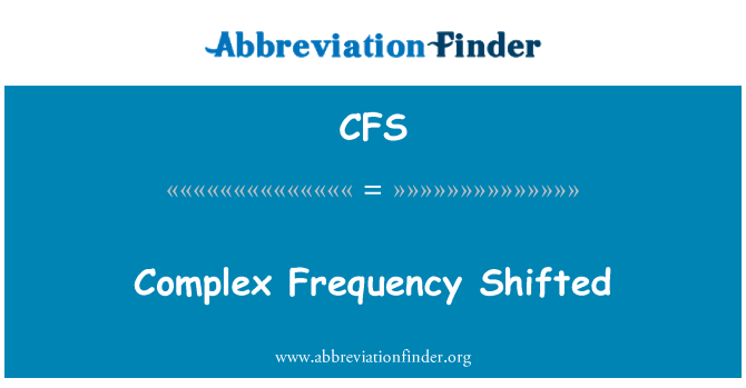 CFS: Complex Frequency Shifted