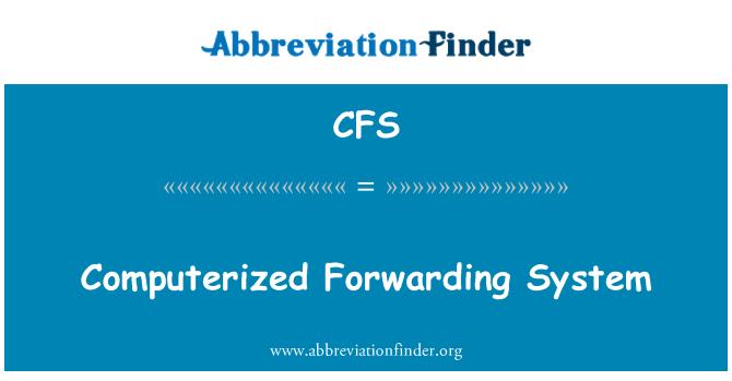CFS: Computerized Forwarding System