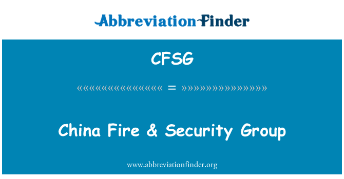 CFSG: China Fire & Security Group