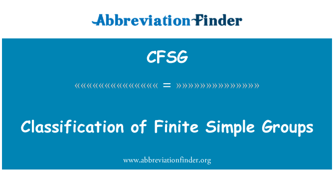 CFSG: Classification of Finite Simple Groups