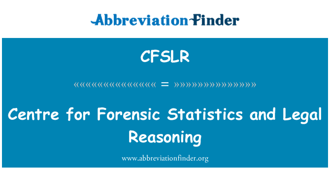 CFSLR: Centre for Forensic Statistics and Legal Reasoning