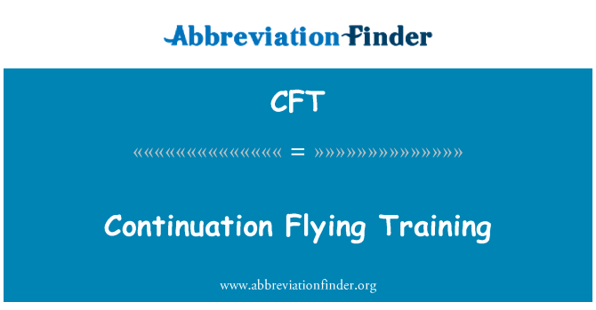 CFT: Continuation Flying Training