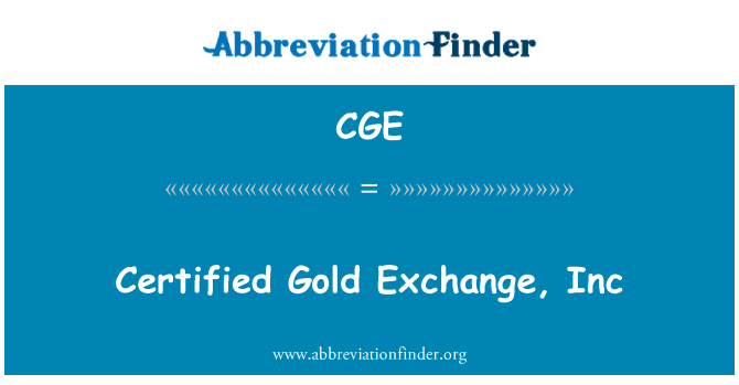 CGE: Certified Gold Exchange, Inc