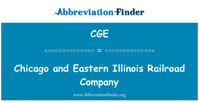 CGE: Chicago and Eastern Illinois Railroad Company