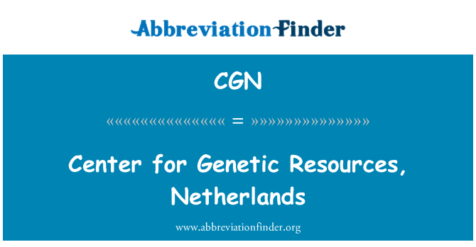 CGN: Center for Genetic Resources, Netherlands