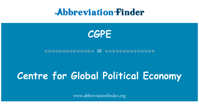 CGPE: Centre for Global Political Economy