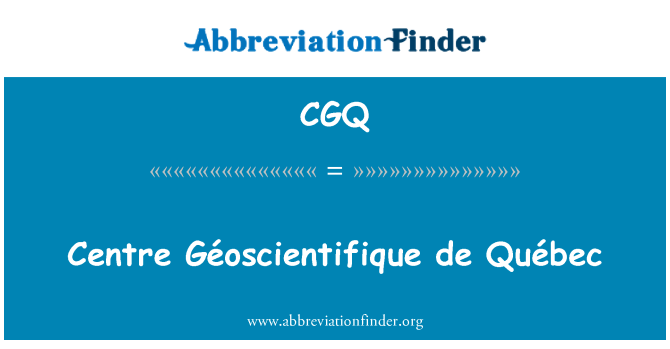 CGQ: Centre Géoscientifique de Québec