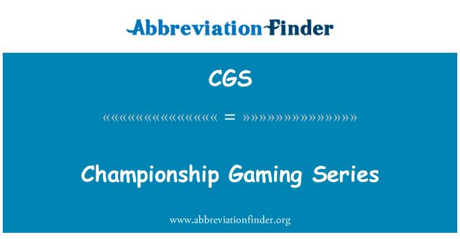 CGS: Championship Gaming Series