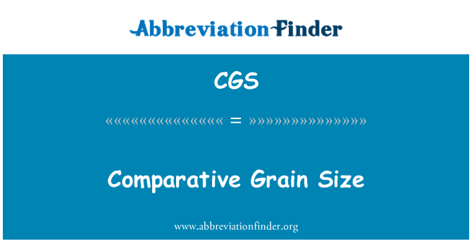 CGS: Comparative Grain Size