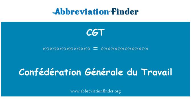CGT: Confédération Générale du Travail