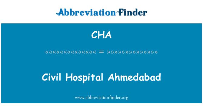 CHA: Civil Hospital Ahmedabad