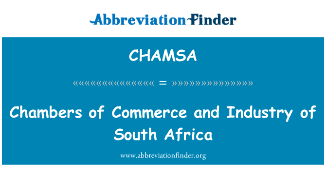 CHAMSA: Chambers of Commerce and Industry of South Africa