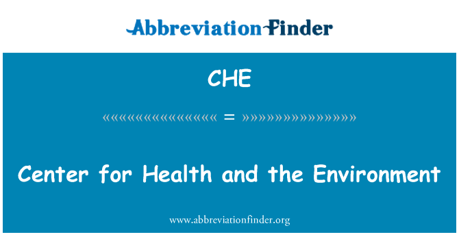 CHE: Center for Health and the Environment