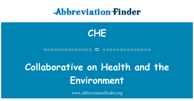 CHE: Collaborative on Health and the Environment