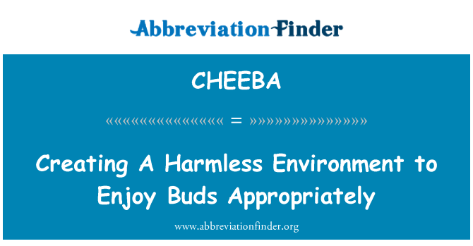CHEEBA: Creating A Harmless Environment to Enjoy Buds Appropriately