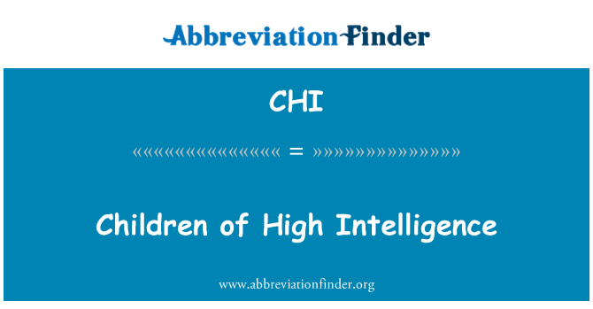 CHI: Children of High Intelligence