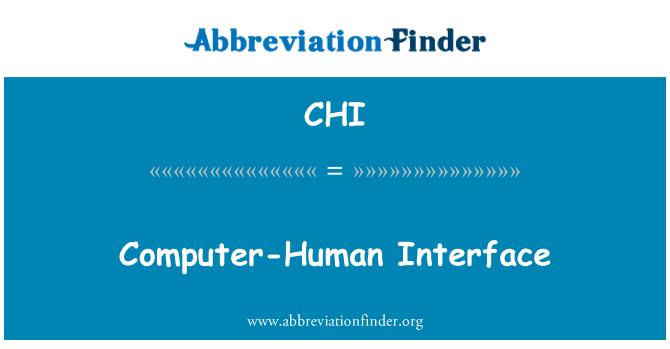 CHI: Computer-Human Interface