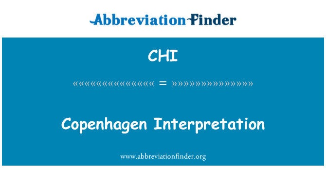 CHI: Copenhagen Interpretation