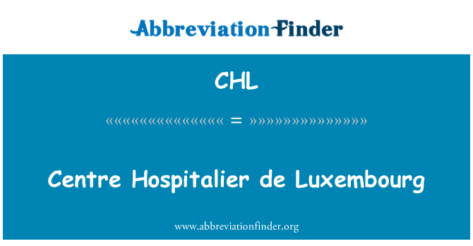CHL: Centre Hospitalier de Luxembourg