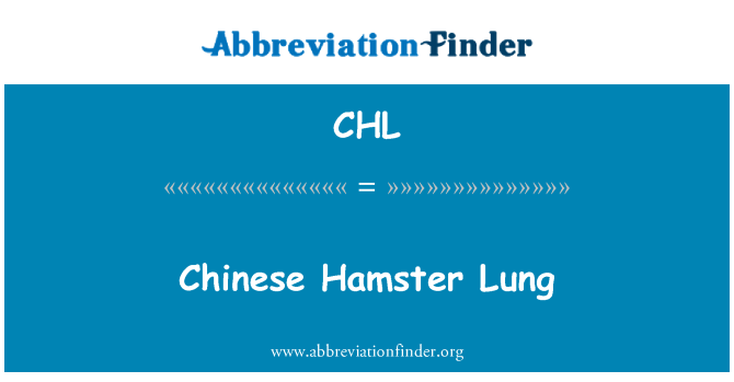 CHL: Chinese Hamster Lung