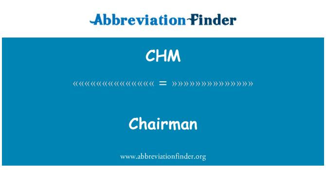 CHM: Chairman