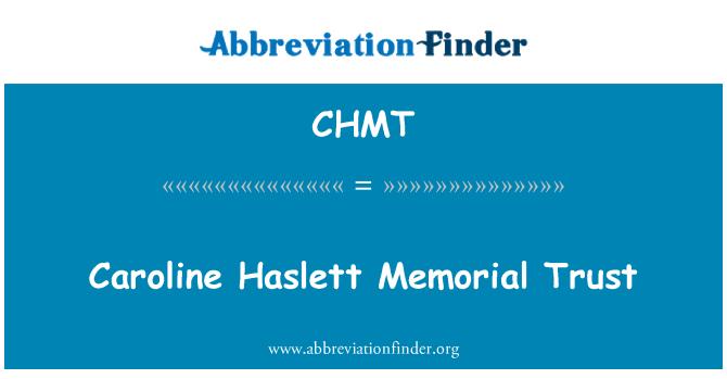 CHMT: Caroline Haslett Memorial güven