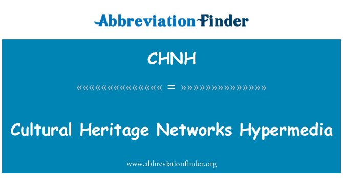 CHNH: Cultural Heritage Networks Hypermedia