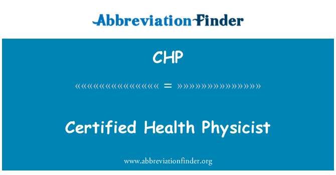 CHP: Certified Health Physicist
