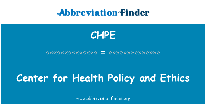 CHPE: Center for Health Policy and Ethics