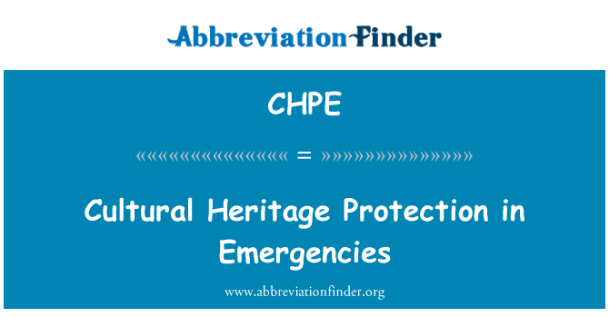 CHPE: Cultural Heritage Protection in Emergencies