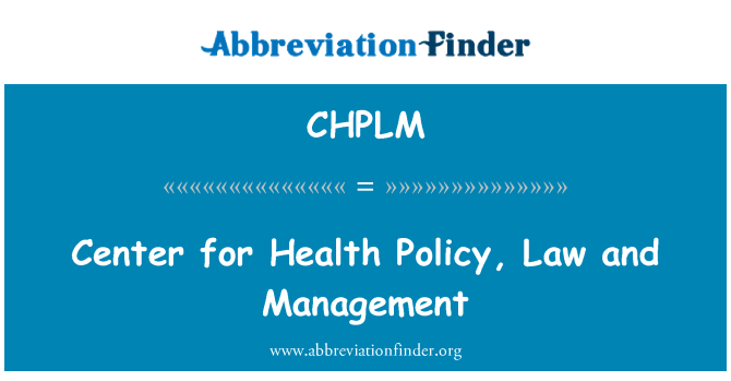 CHPLM: Center for Health Policy, Law and Management