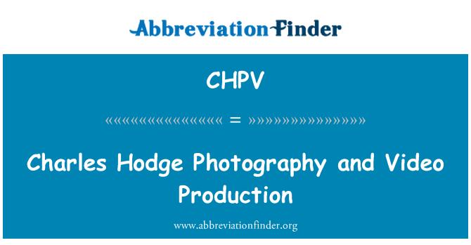 CHPV: 查尔斯 · 霍奇摄影和视频制作