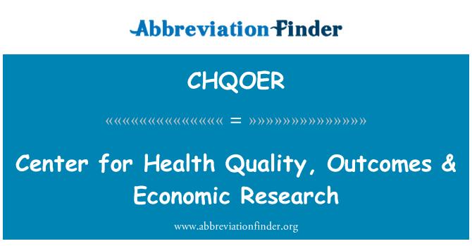 CHQOER: Tervishoiu kvaliteeti, tulemuste & Majandusuuringute keskus