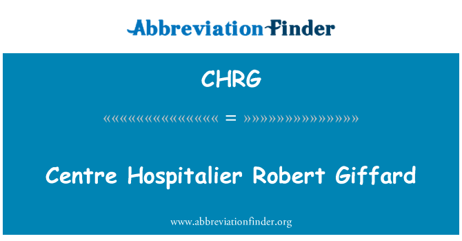 CHRG: Centre Hospitalier Robert Giffard