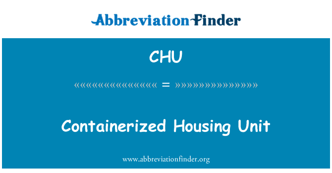 CHU: Containerized Housing Unit