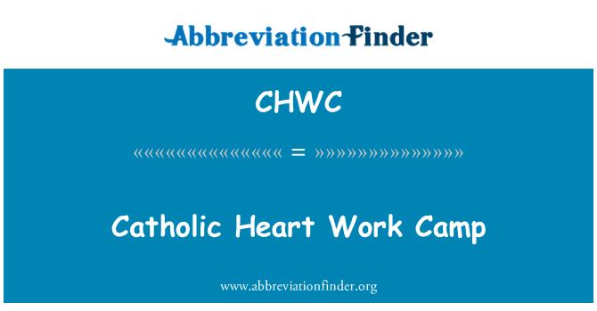 CHWC: Catholic Heart Work Camp