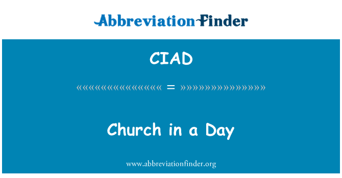 CIAD: Church in a Day