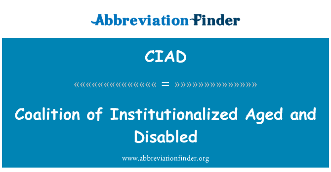 CIAD: Coalition of Institutionalized Aged and Disabled