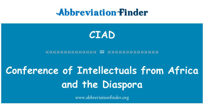 CIAD: Conference of Intellectuals from Africa and the Diaspora