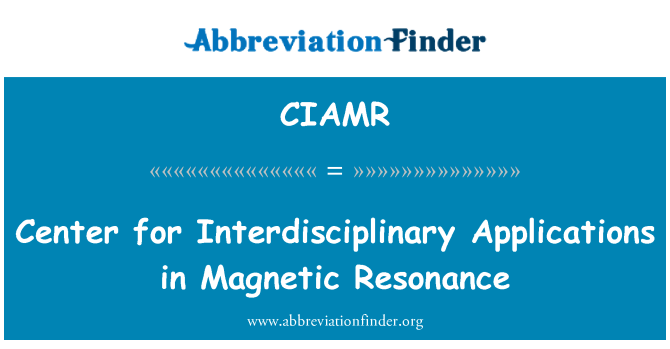 CIAMR: Center for Interdisciplinary Applications in Magnetic Resonance