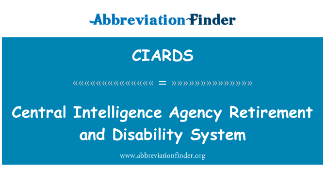 CIARDS: Central Intelligence Agency Retirement and Disability System