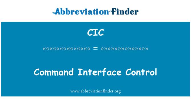 CIC: Interfaz de comandos de Control