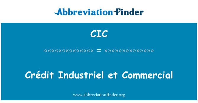 CIC: Crédit Industriel et comercial