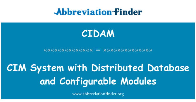 CIDAM: CIM   System with Distributed Database and Configurable Modules