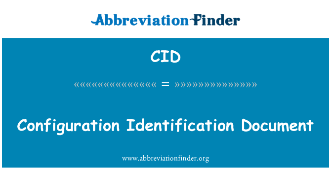 CID: Configuration Identification Document