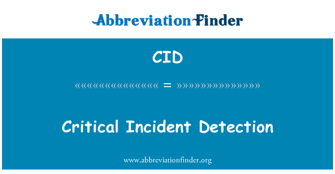CID: Critical Incident Detection