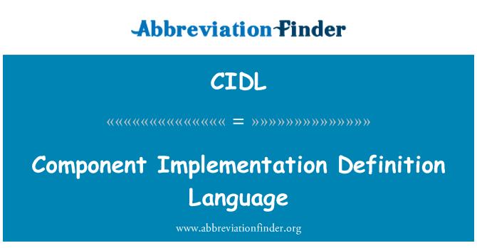 CIDL: Component Implementation Definition Language