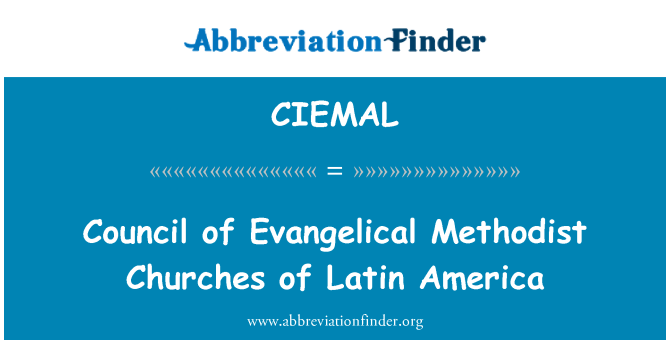 CIEMAL: Council of Evangelical Methodist Churches of Latin America