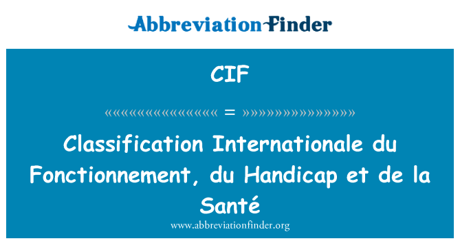CIF: Classification Internationale du Fonctionnement, du Handicap et de la Santé