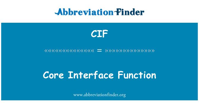 CIF: Core Interface Function